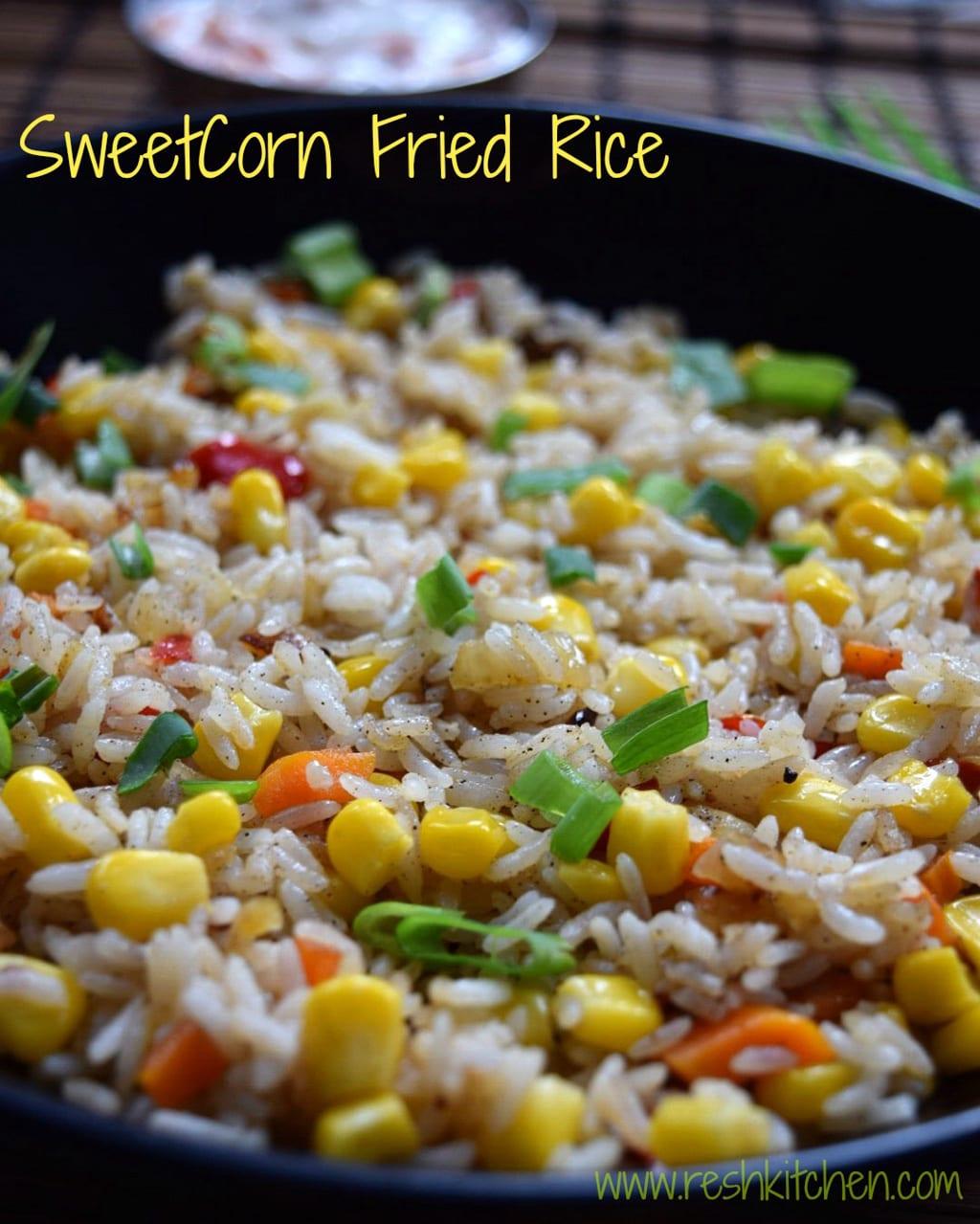 Sweet Corn Fried Rice : Recipe   ReshKitchen
